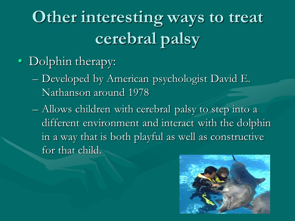 Other interesting ways to treat cerebral palsy