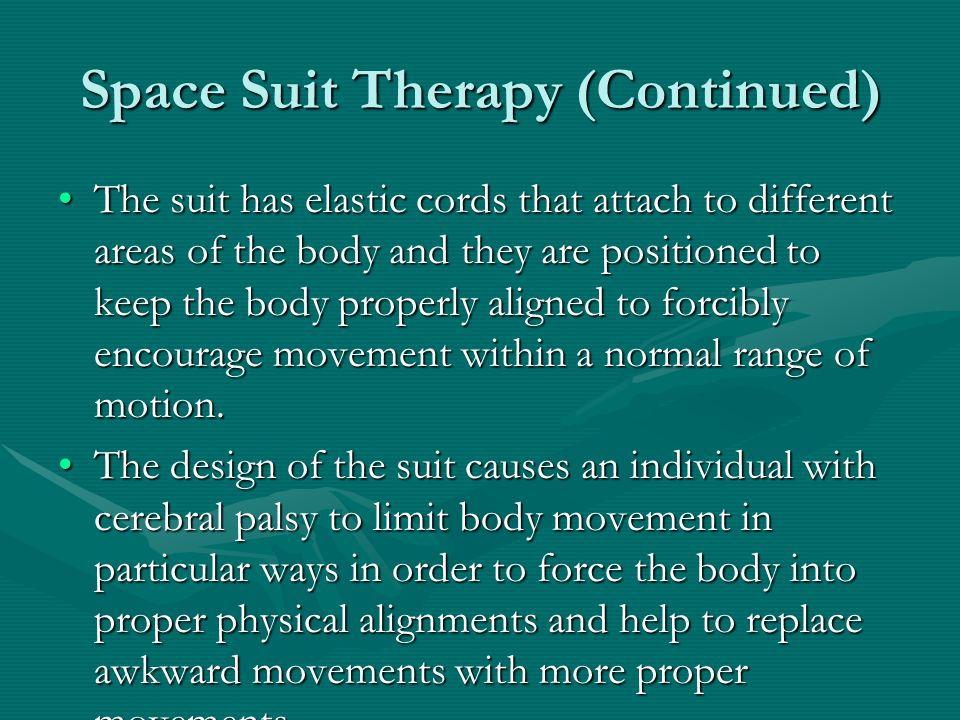Space Suit Therapy (Continued)
