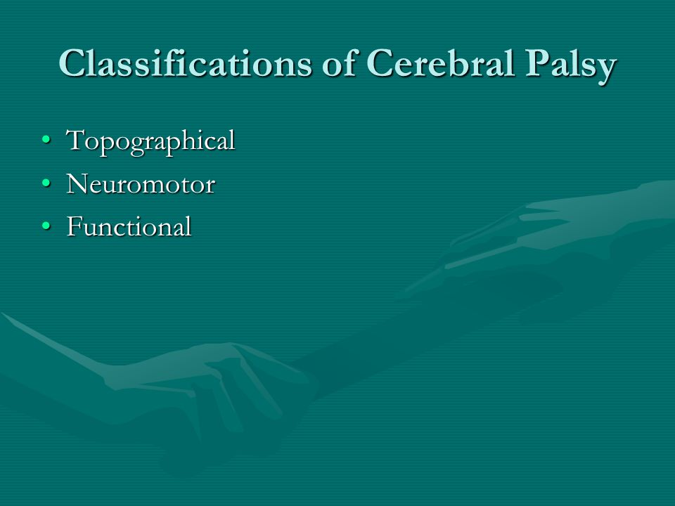 Classifications of Cerebral Palsy