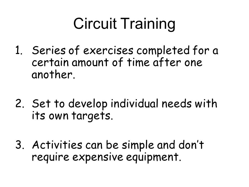 Circuit Training Series of exercises completed for a certain amount of time after one another. Set to develop individual needs with its own targets.