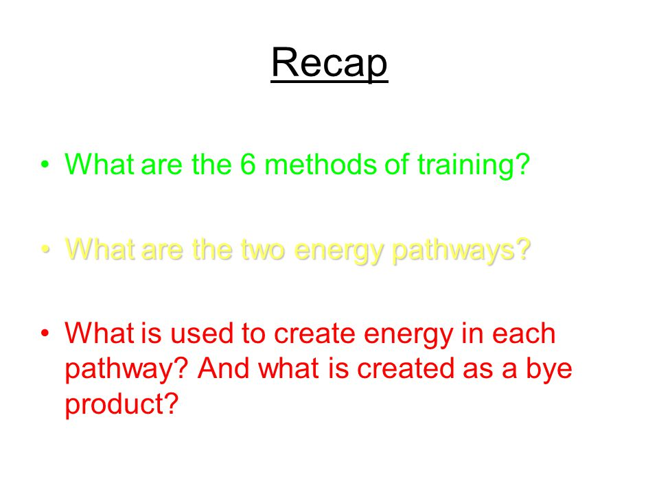 Recap What are the 6 methods of training