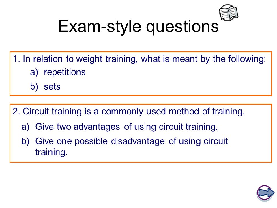 Exam-style questions 1. In relation to weight training, what is meant by the following: repetitions.