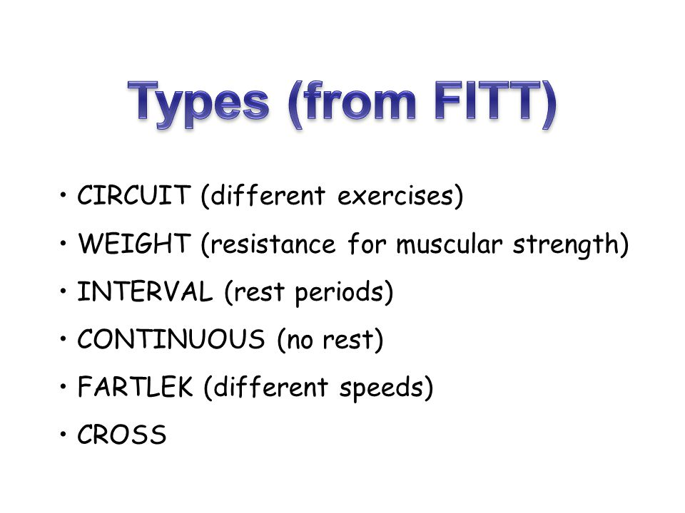 Types (from FITT) CIRCUIT (different exercises)