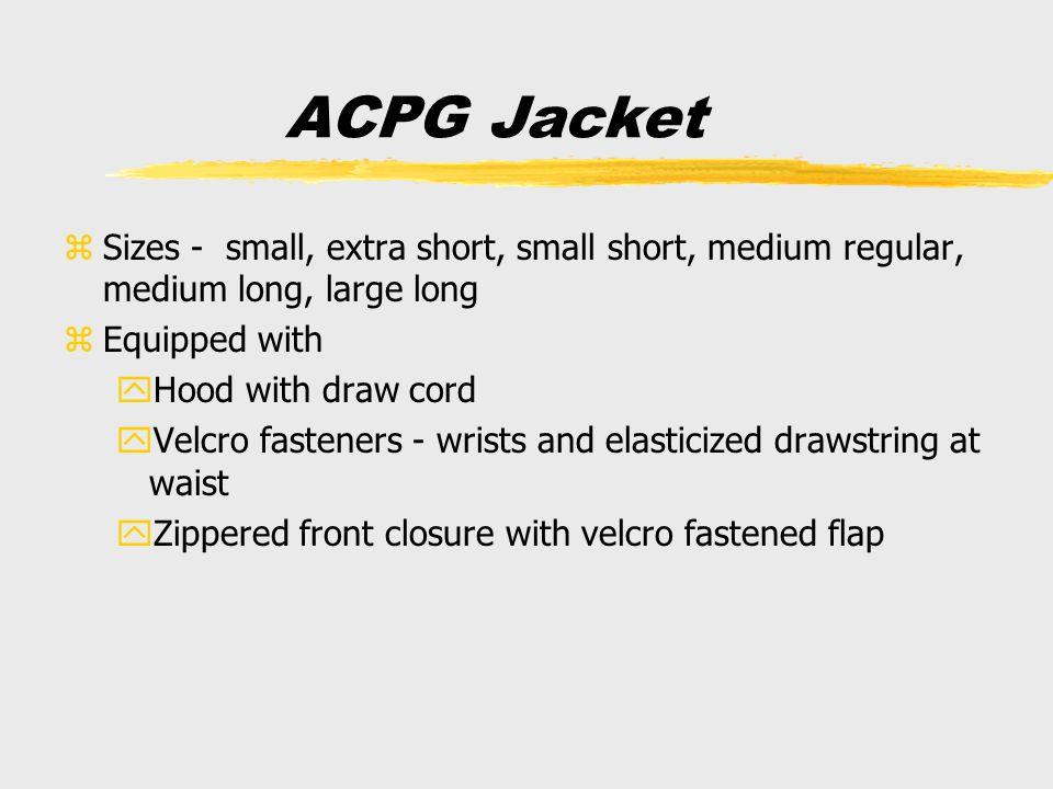 ACPG Jacket Sizes - small, extra short, small short, medium regular, medium long, large long. Equipped with.