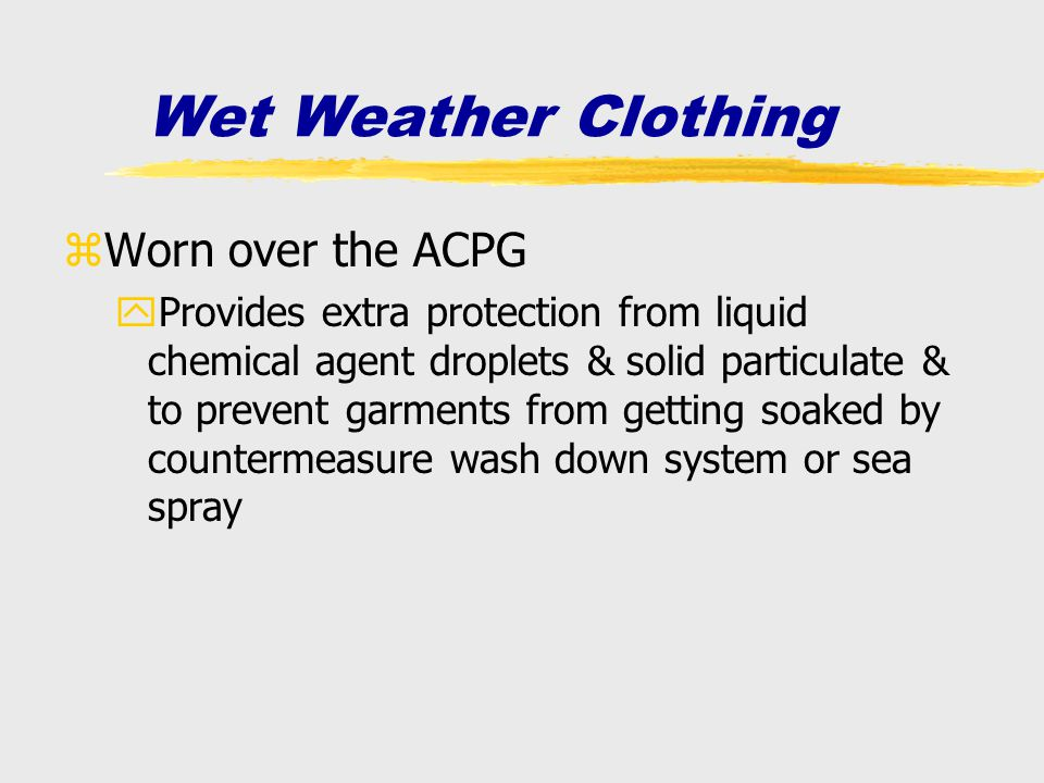 Wet Weather Clothing Worn over the ACPG