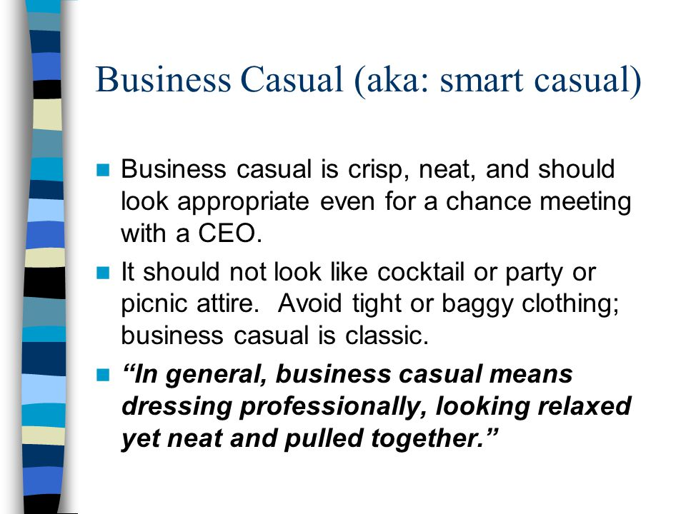 Business Casual (aka: smart casual)