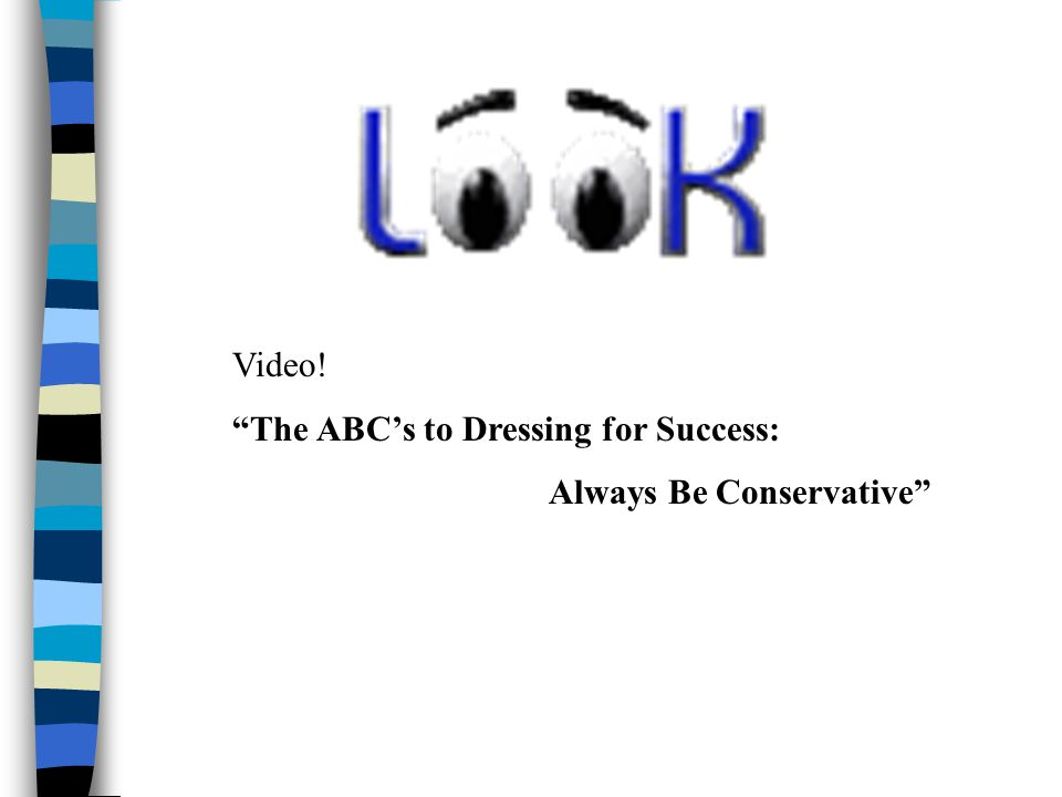 Video! The ABC's to Dressing for Success: Always Be Conservative