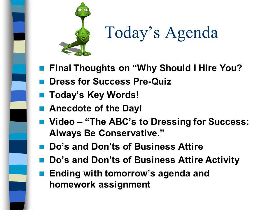 Today's Agenda Final Thoughts on Why Should I Hire You