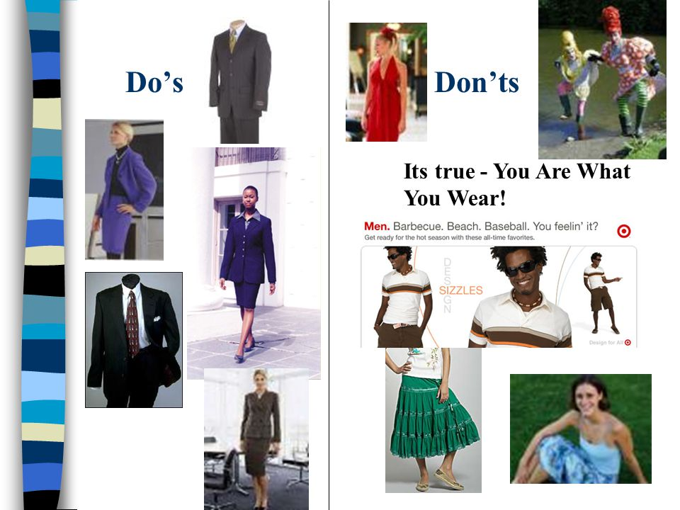 Do's Don'ts Its true - You Are What You Wear!