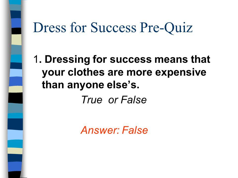 Dress for Success Pre-Quiz