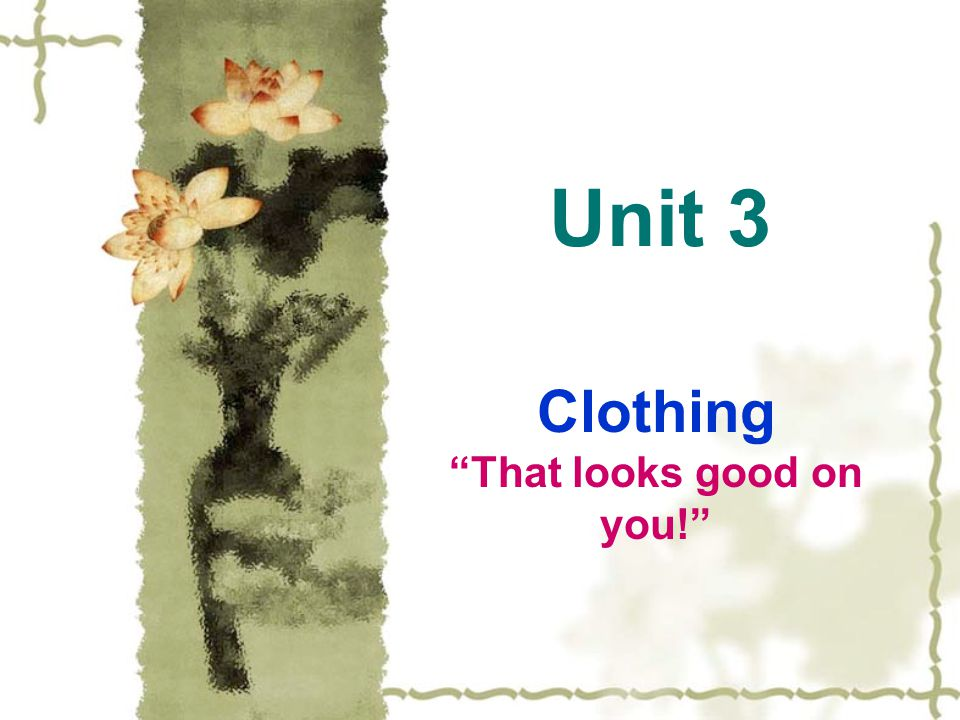Clothing That looks good on you!