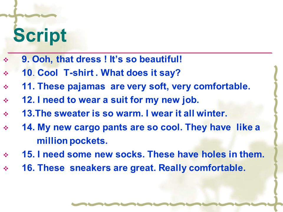 Script 9. Ooh, that dress ! It's so beautiful!