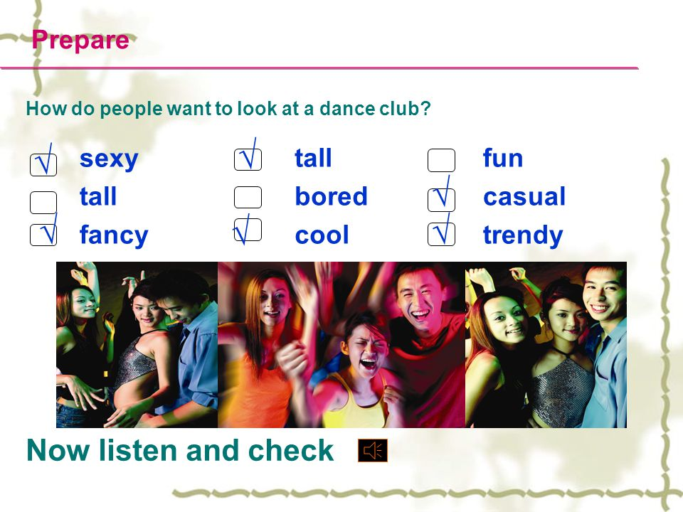 How do people want to look at a dance club