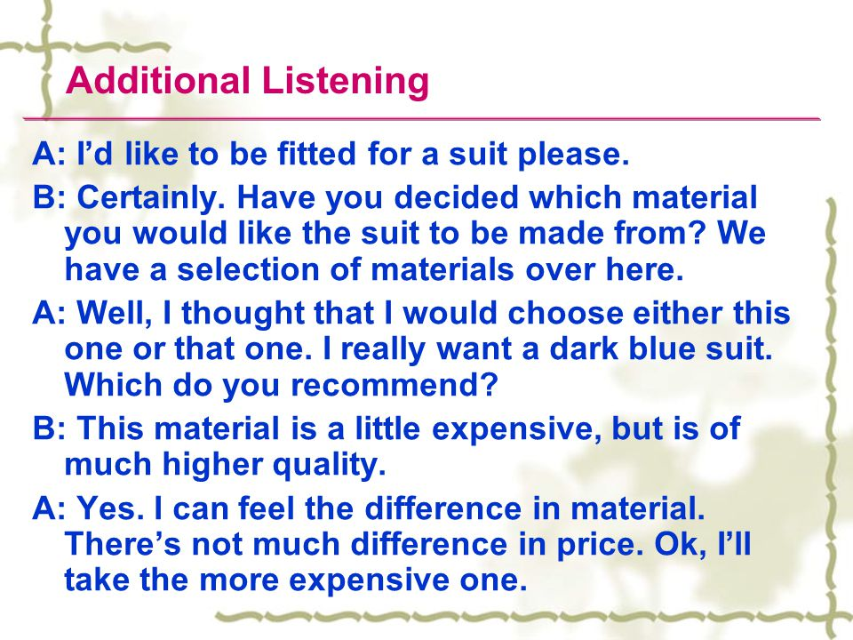 Additional Listening A: I'd like to be fitted for a suit please.