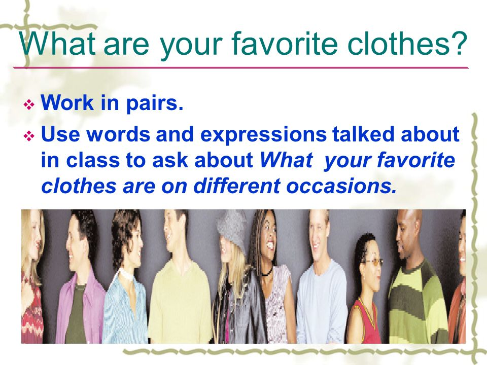 What are your favorite clothes