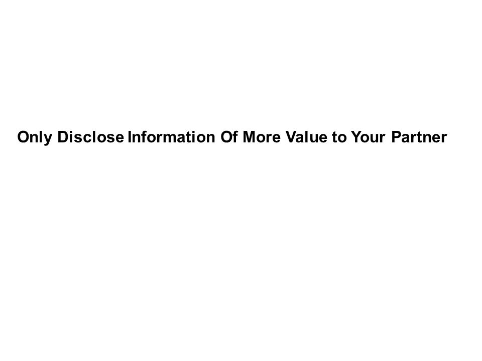 Only Disclose Information Of More Value to Your Partner