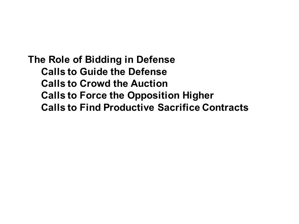 The Role of Bidding in Defense