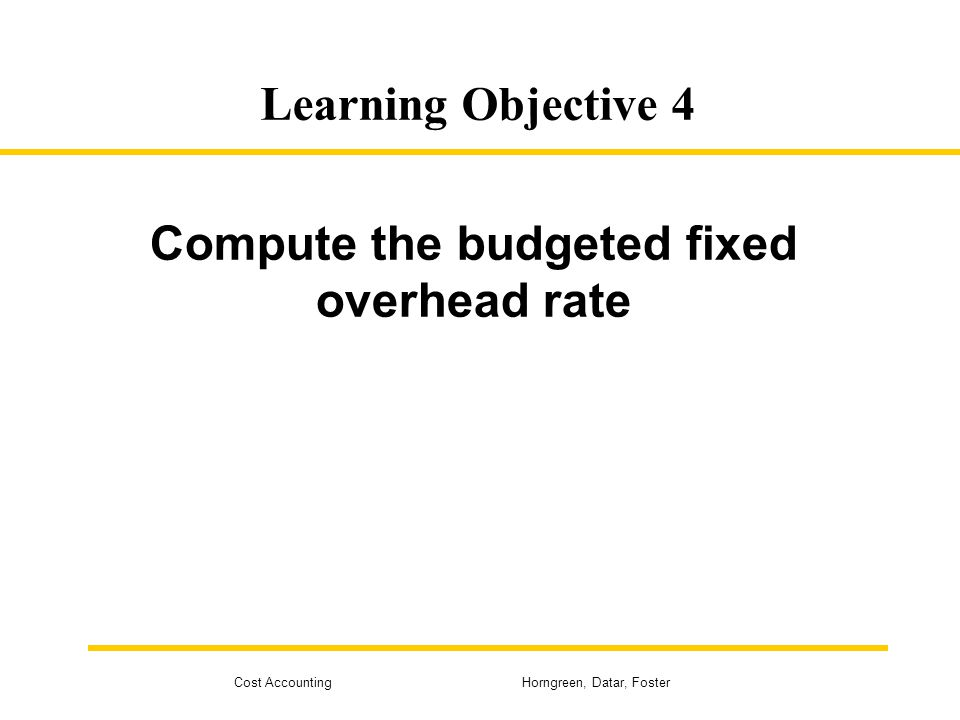 Compute the budgeted fixed overhead rate