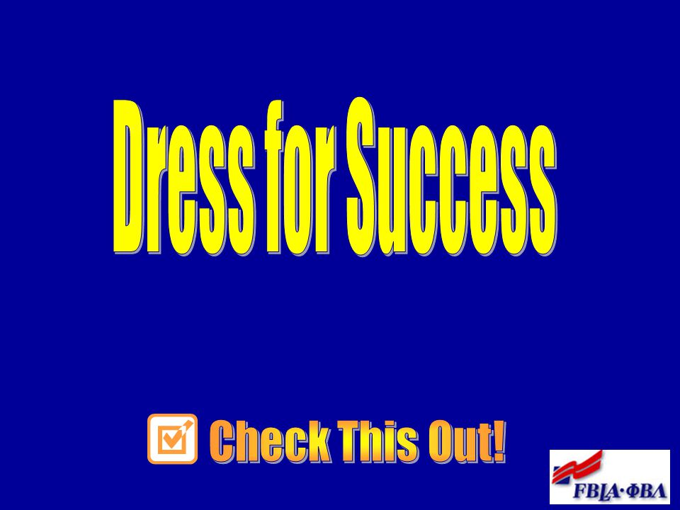 Dress for Success Check This Out!