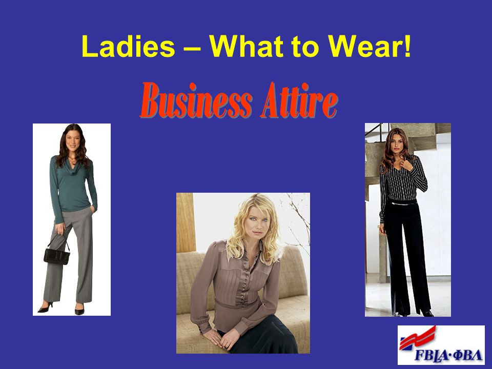 Ladies – What to Wear! Business Attire