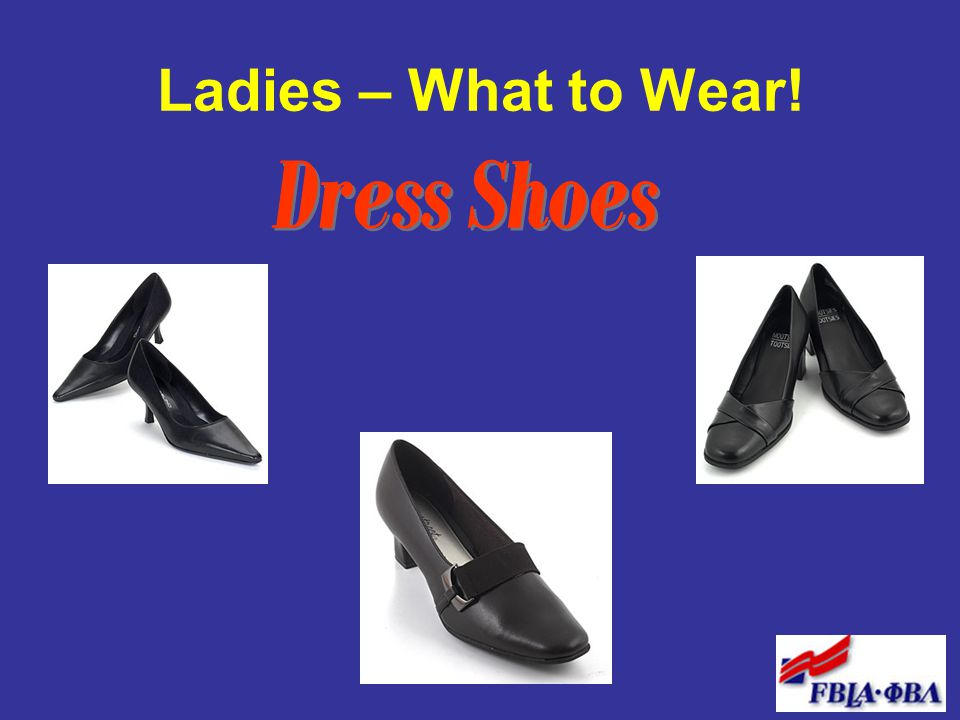Ladies – What to Wear! Dress Shoes