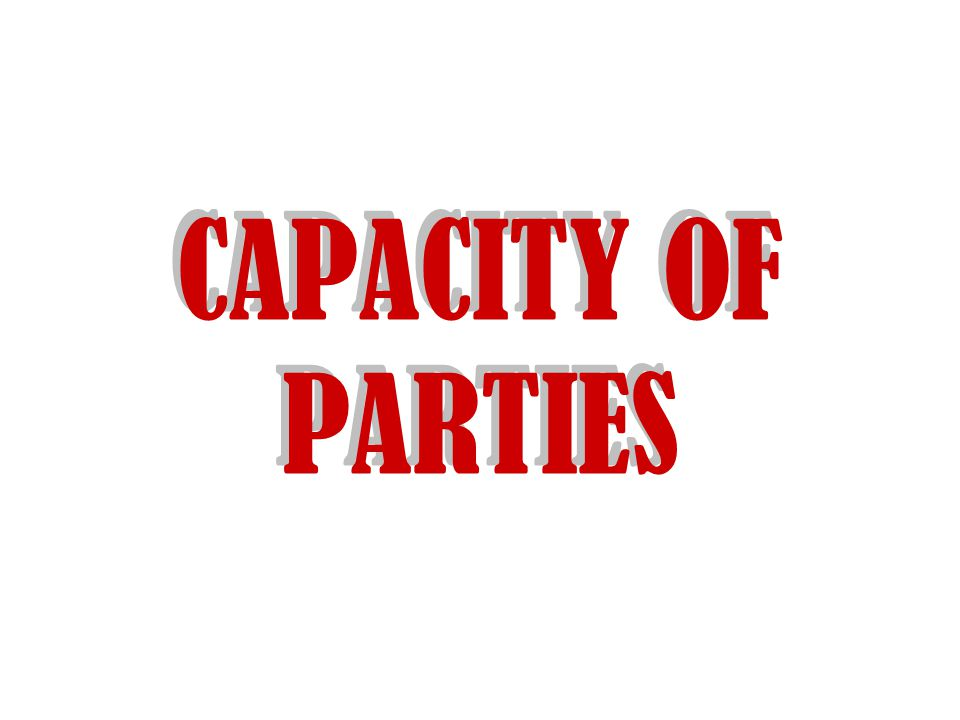 CAPACITY OF PARTIES
