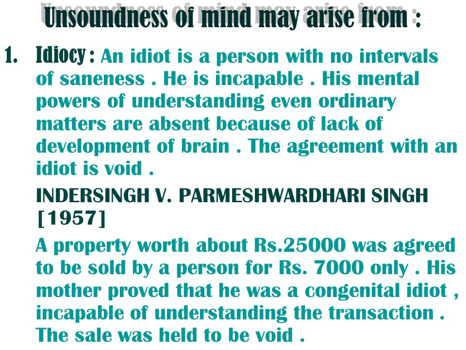 Unsoundness of mind may arise from :