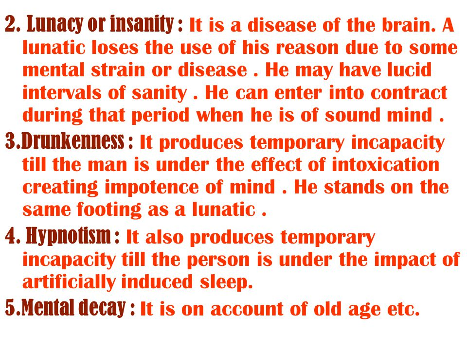 2. Lunacy or insanity : It is a disease of the brain