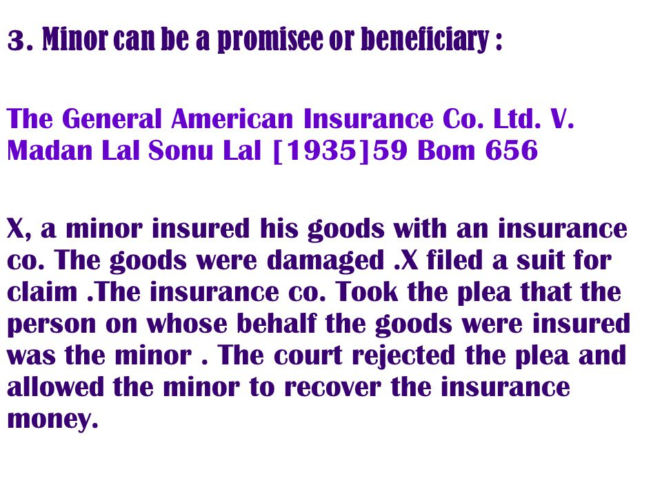 3. Minor can be a promisee or beneficiary :