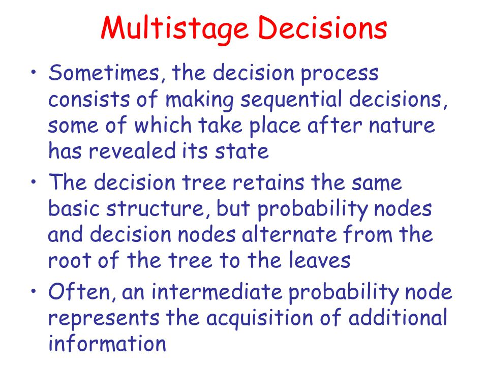 Multistage Decisions
