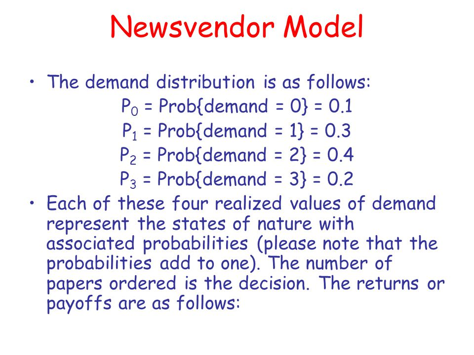 Newsvendor Model The demand distribution is as follows:
