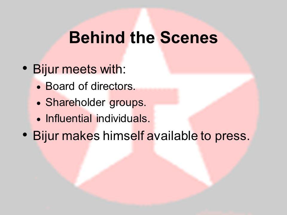 Behind the Scenes Bijur meets with: