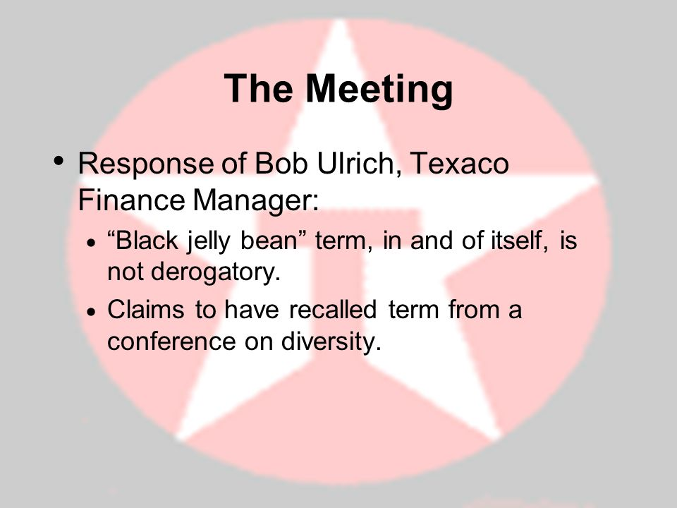 The Meeting Response of Bob Ulrich, Texaco Finance Manager: