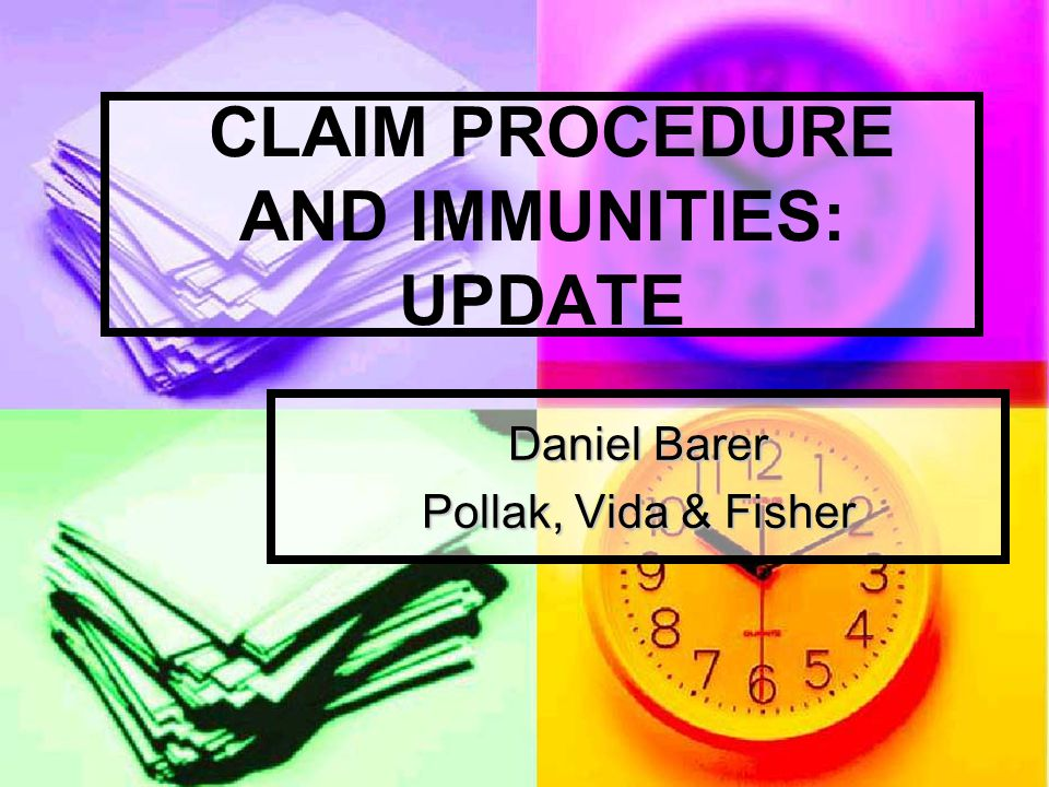 CLAIM PROCEDURE AND IMMUNITIES: UPDATE