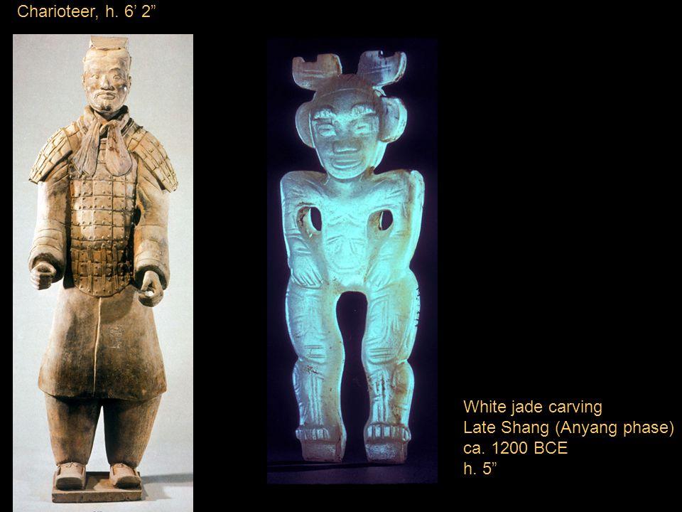 Charioteer, h. 6' 2 h. 6' 3 White jade carving Late Shang (Anyang phase) ca. 1200 BCE h. 5
