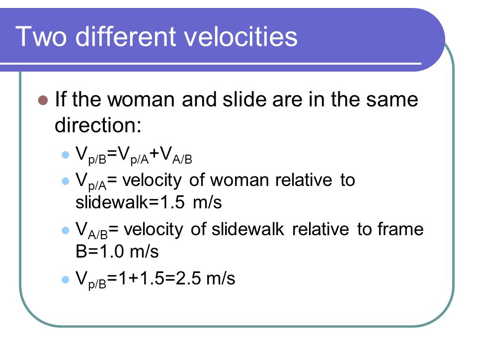 Two different velocities