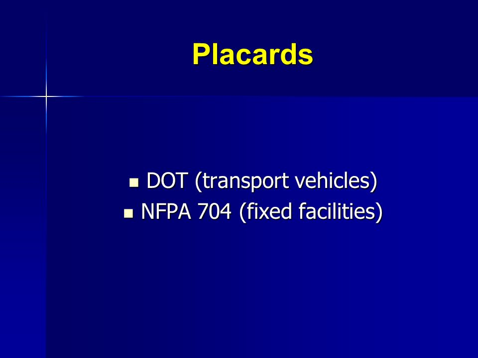 Placards DOT (transport vehicles) NFPA 704 (fixed facilities)