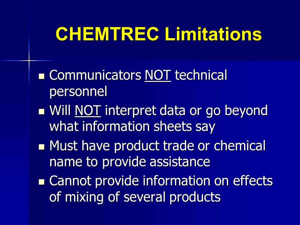 CHEMTREC Limitations Communicators NOT technical personnel