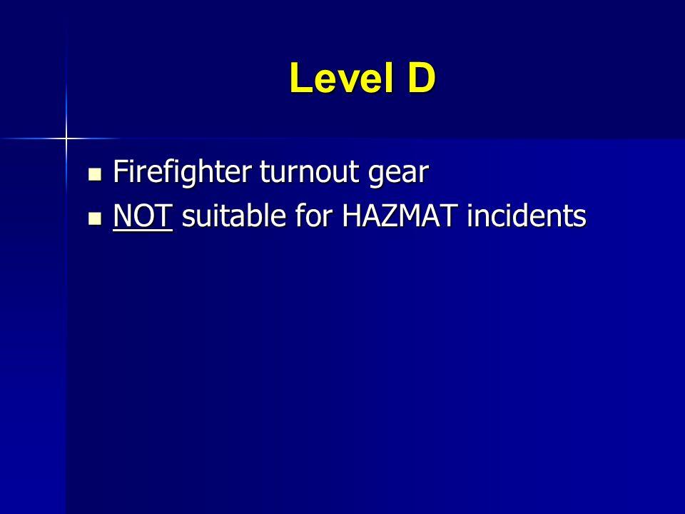 Level D Firefighter turnout gear NOT suitable for HAZMAT incidents
