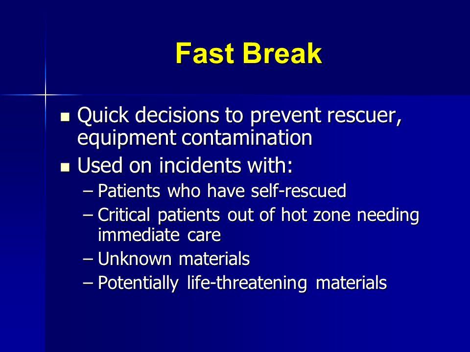 Fast Break Quick decisions to prevent rescuer, equipment contamination