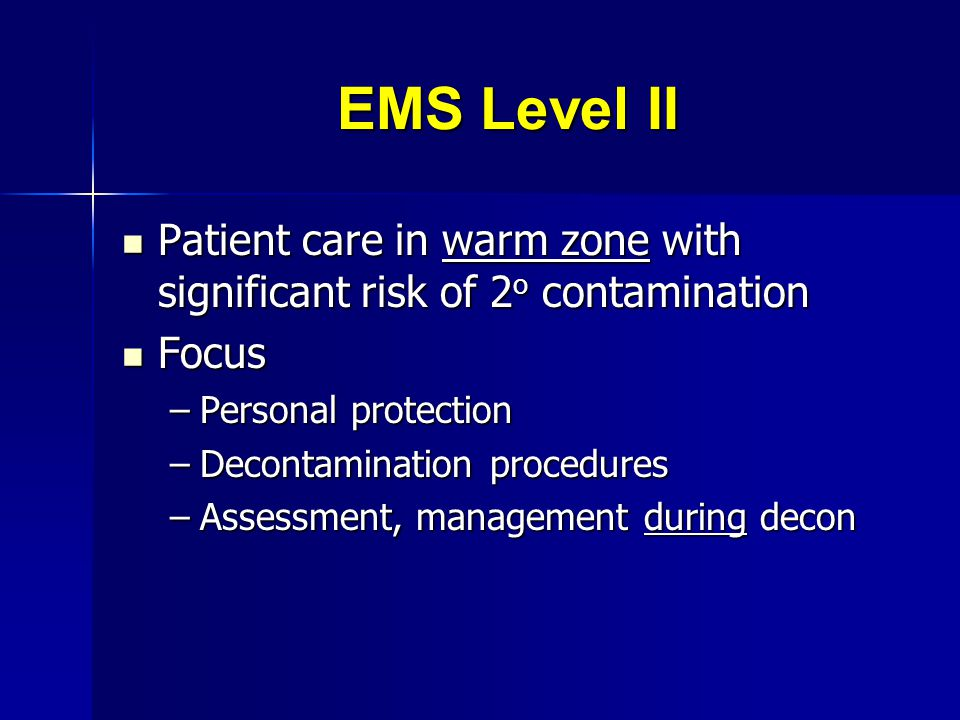 EMS Level II Patient care in warm zone with significant risk of 2o contamination. Focus. Personal protection.