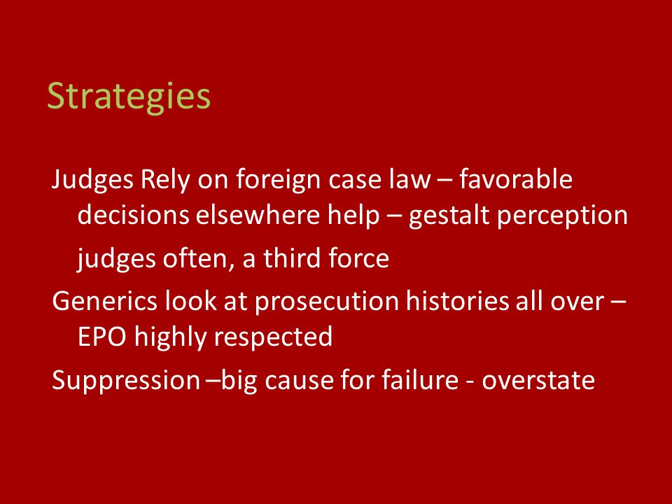 Strategies Judges Rely on foreign case law – favorable decisions elsewhere help – gestalt perception.