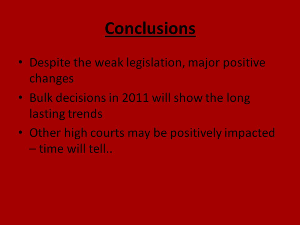 Conclusions Despite the weak legislation, major positive changes
