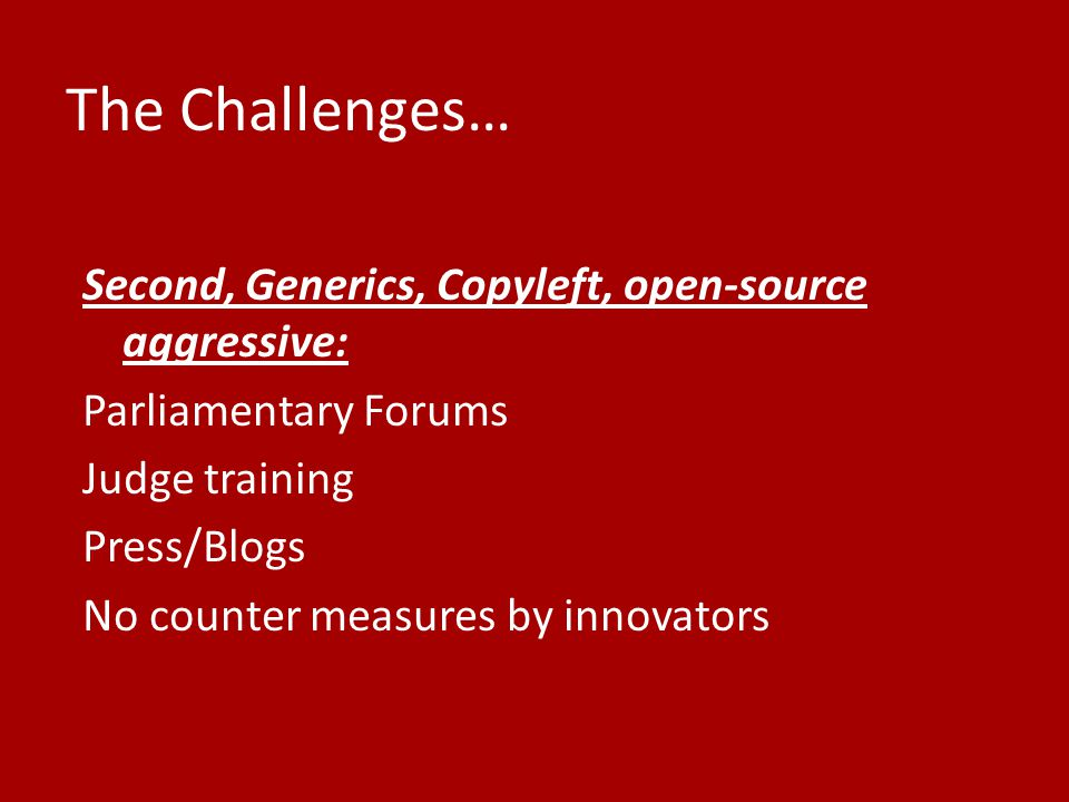 The Challenges… Second, Generics, Copyleft, open-source aggressive: