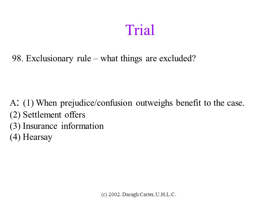 Trial 98. Exclusionary rule – what things are excluded