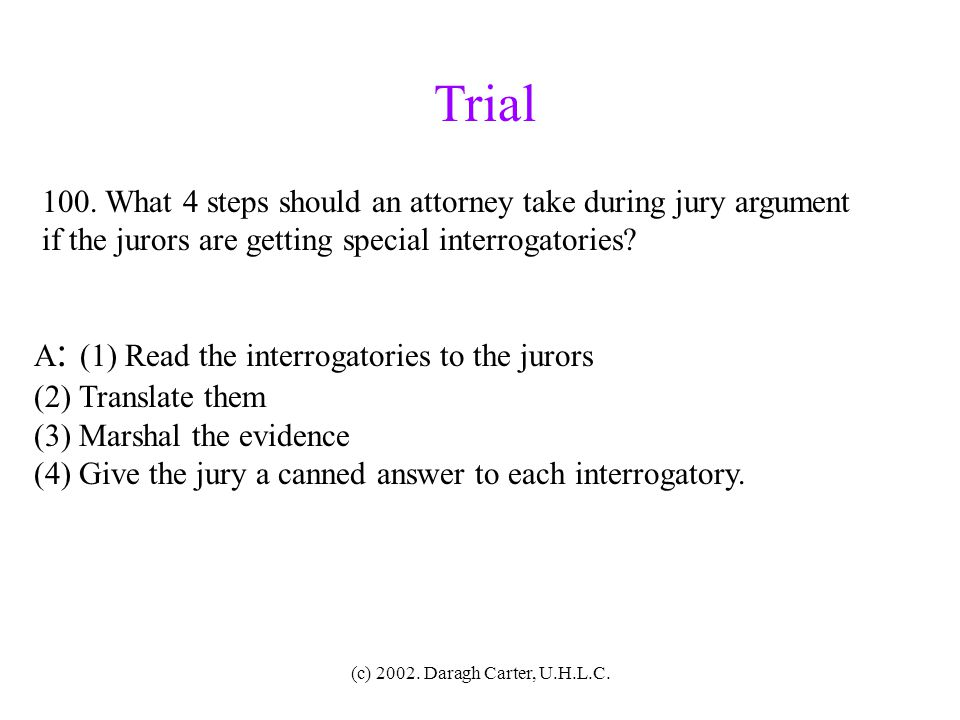 Trial 100. What 4 steps should an attorney take during jury argument
