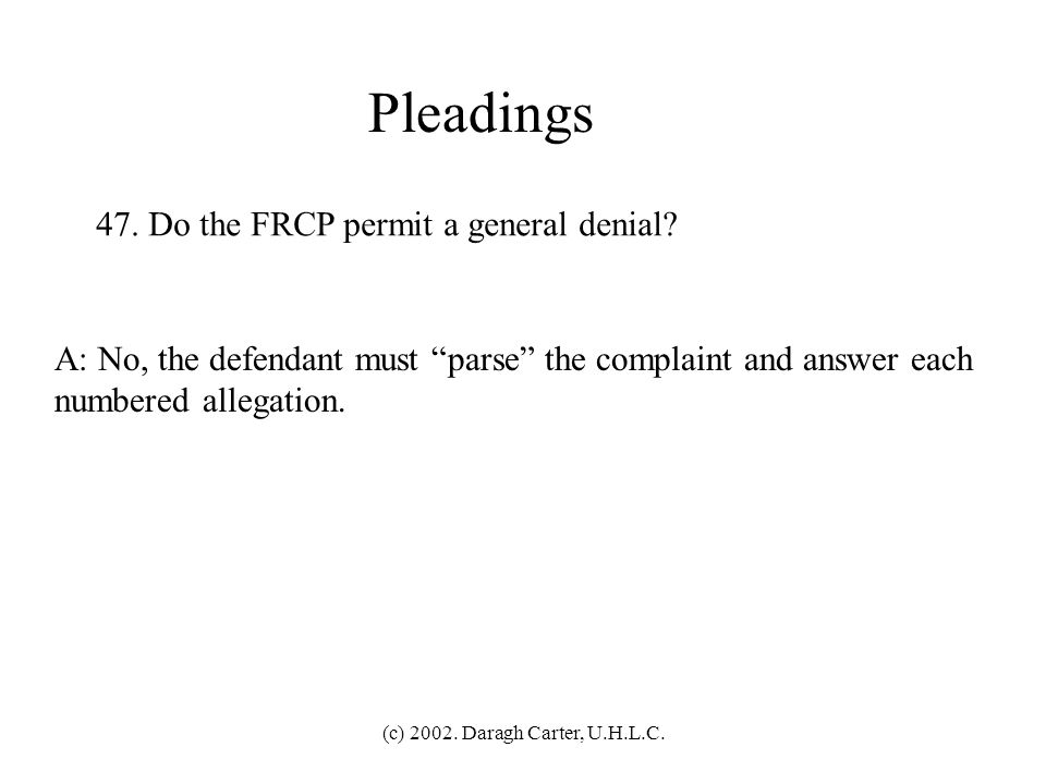 Pleadings 47. Do the FRCP permit a general denial