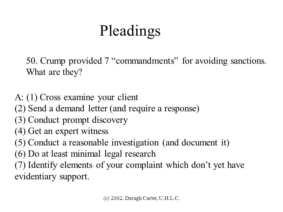 Pleadings 50. Crump provided 7 commandments for avoiding sanctions.