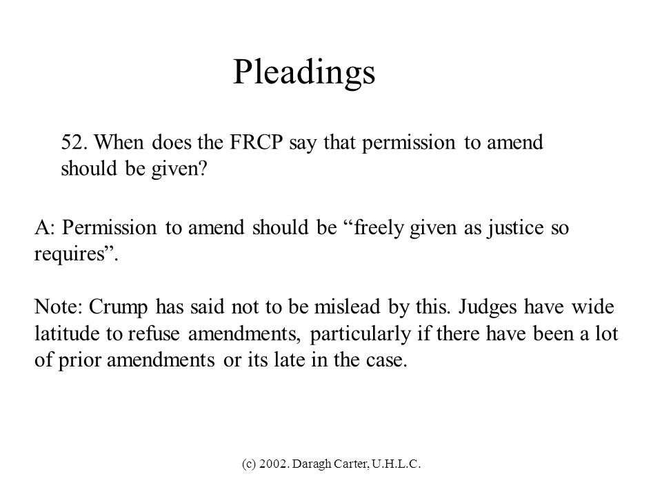 Pleadings 52. When does the FRCP say that permission to amend