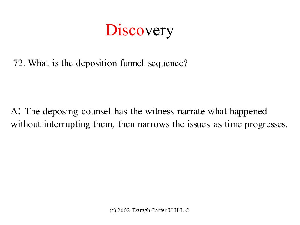 Discovery 72. What is the deposition funnel sequence